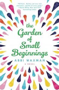 Book - The Garden Of Small Beginnings